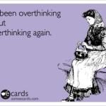 Mindstyle monday: overthinking