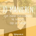 Bloggen: 10 manieren om meer bezoekers te krijgen