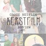 De GROTE Netflix kerstfilm review 2016!